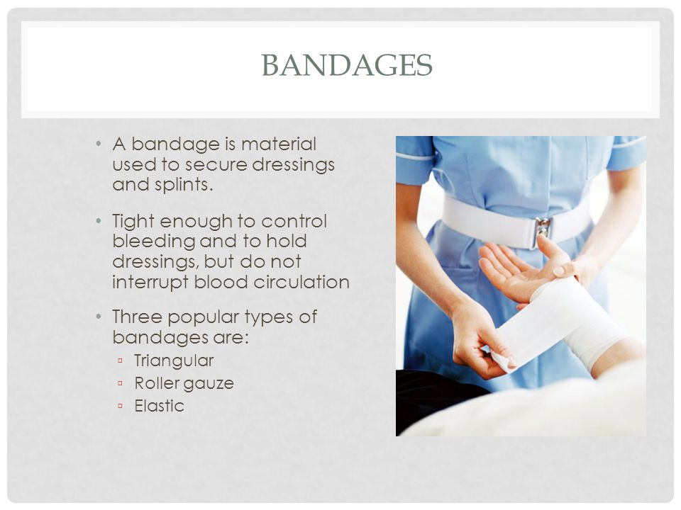 Bandages A bandage is material used to secure dressings and splints.