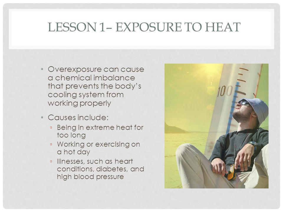 Lesson 1– Exposure to Heat