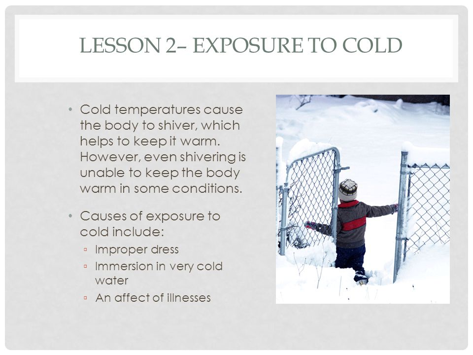 Lesson 2– Exposure to Cold