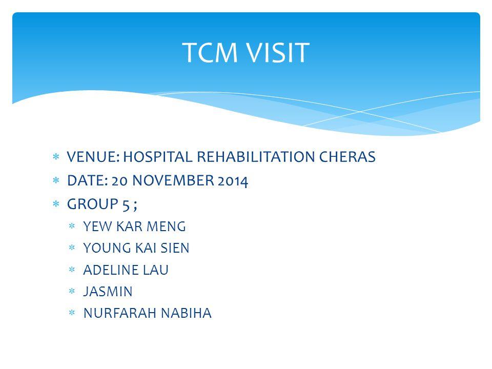TCM VISIT VENUE: HOSPITAL REHABILITATION CHERAS DATE: 20 NOVEMBER 2014