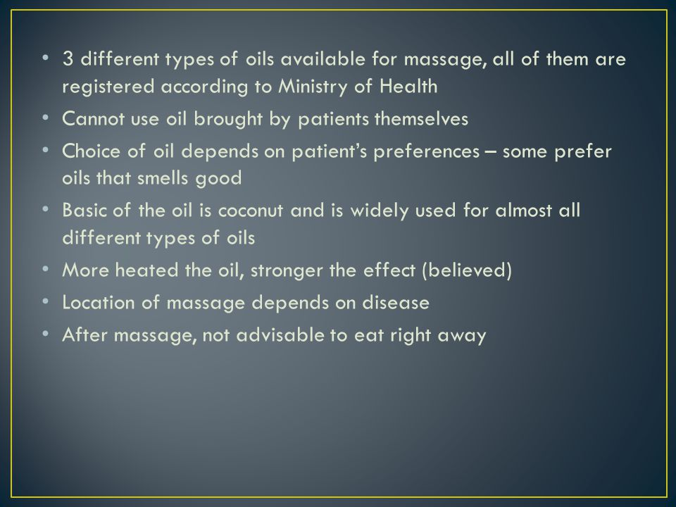 3 different types of oils available for massage, all of them are registered according to Ministry of Health