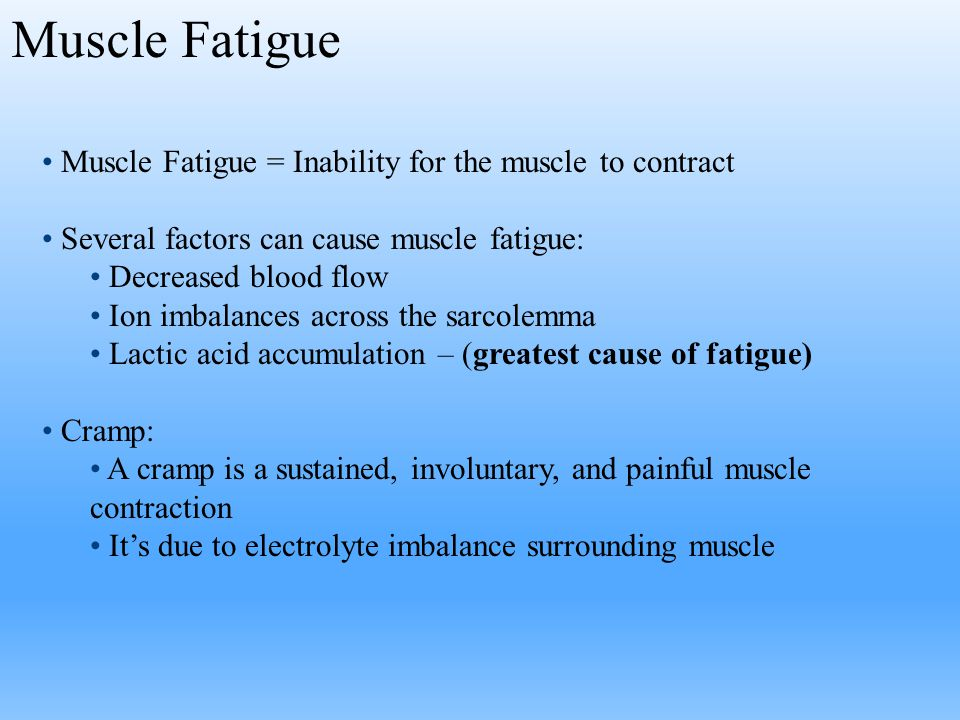 Muscle Fatigue Muscle Fatigue = Inability for the muscle to contract