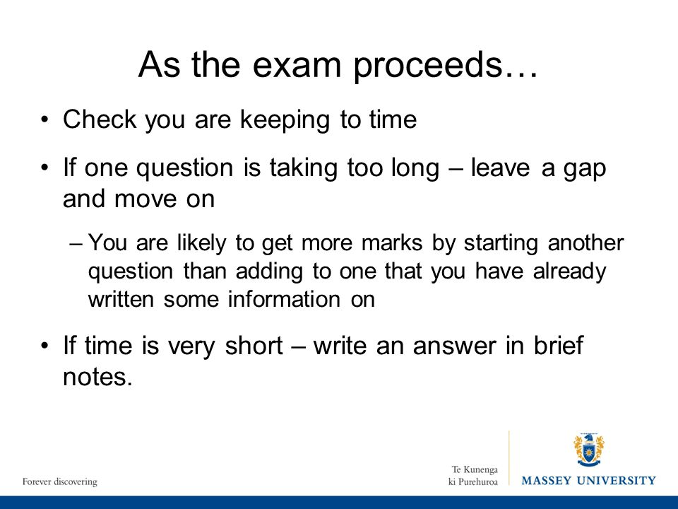 As the exam proceeds… Check you are keeping to time