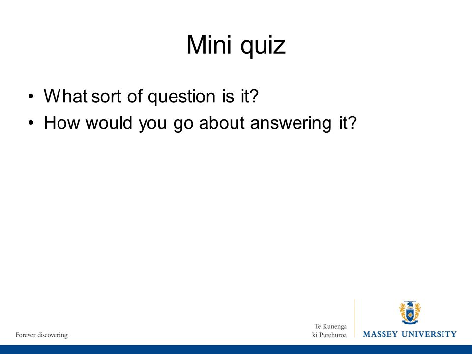 Mini quiz What sort of question is it