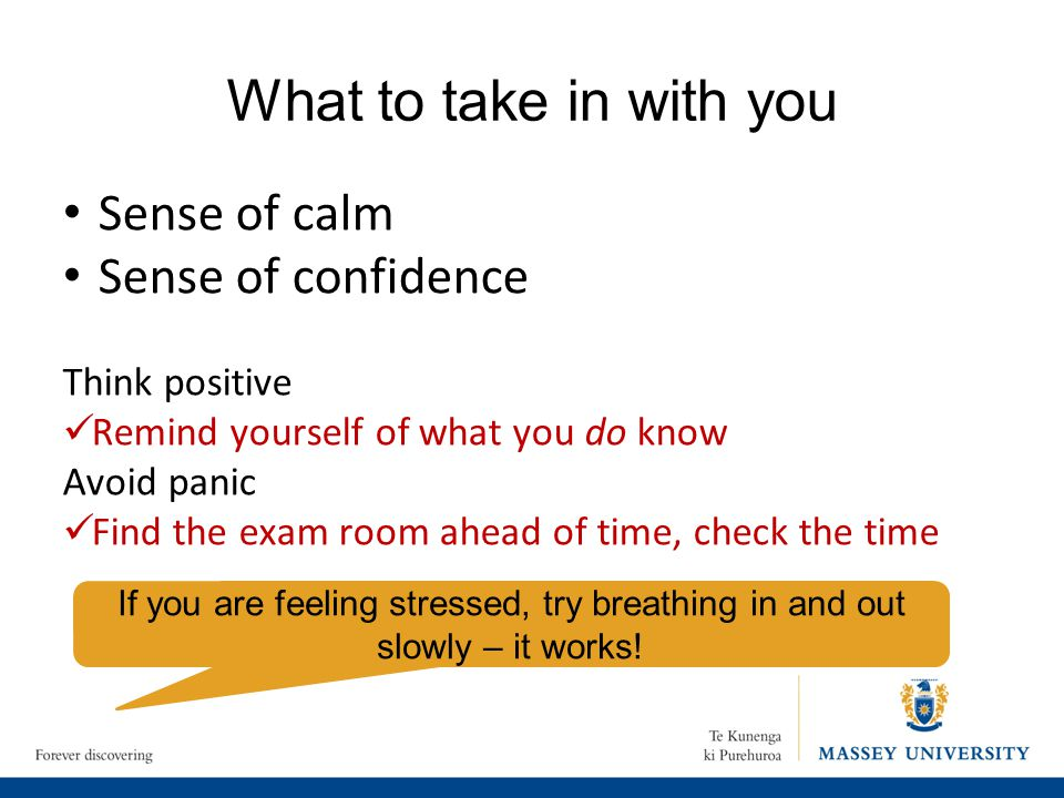 What to take in with you Sense of calm Sense of confidence