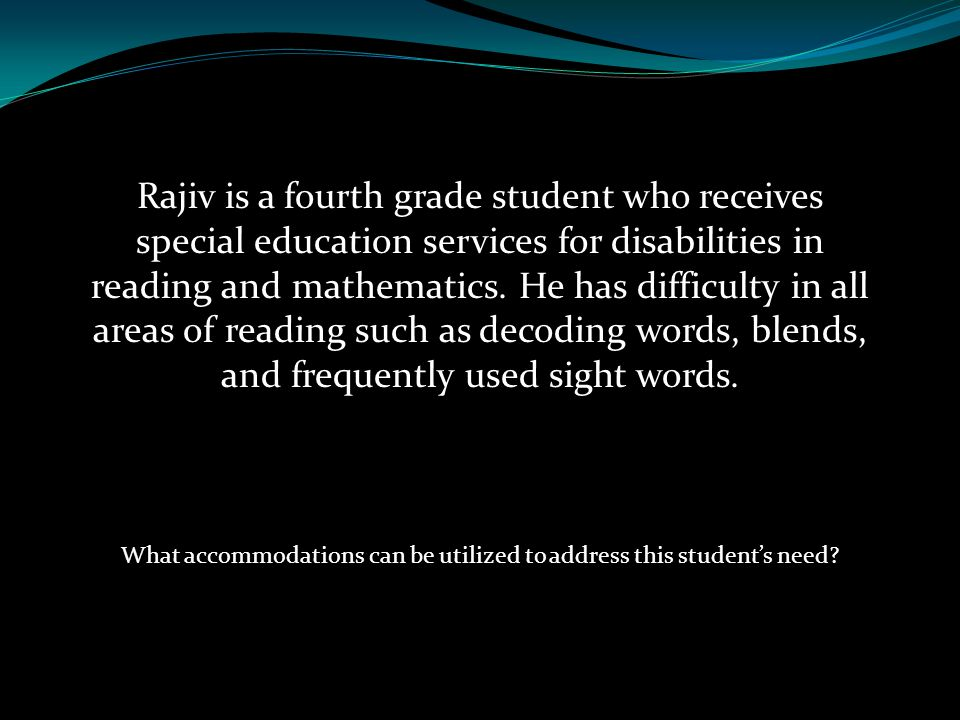 What accommodations can be utilized to address this student's need