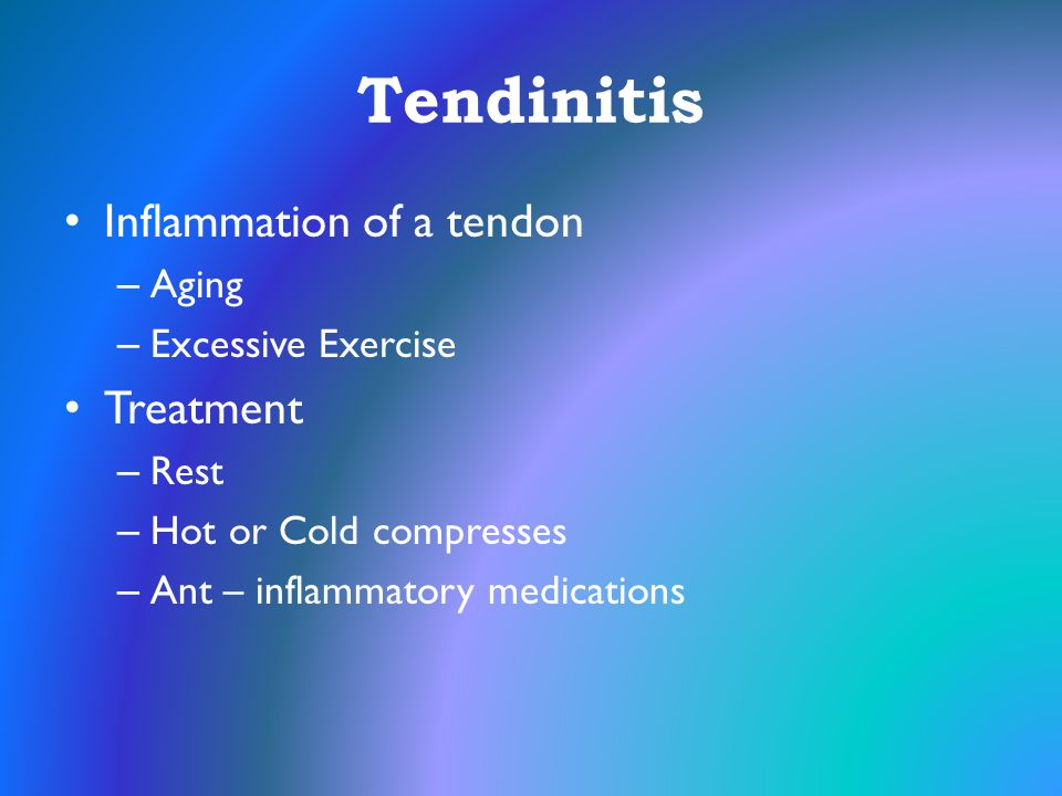 Tendinitis Inflammation of a tendon Treatment Aging Excessive Exercise