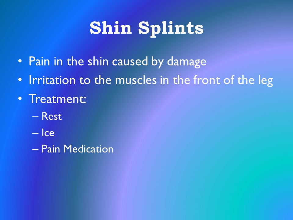 Shin Splints Pain in the shin caused by damage