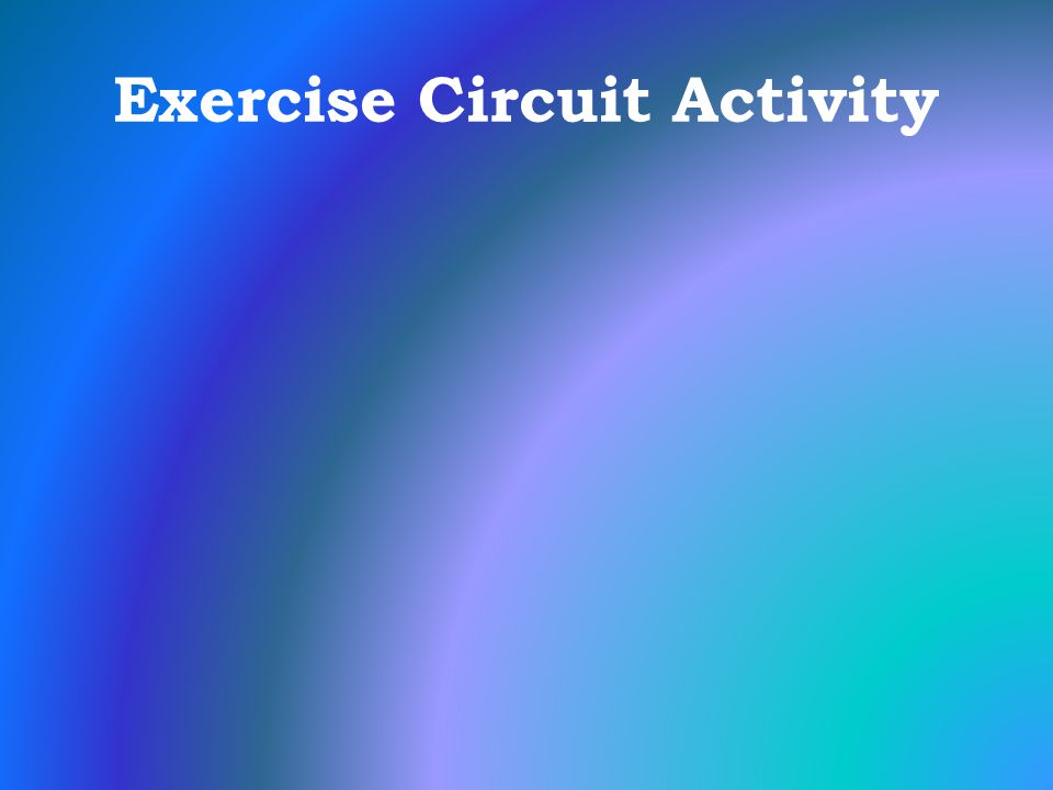 Exercise Circuit Activity