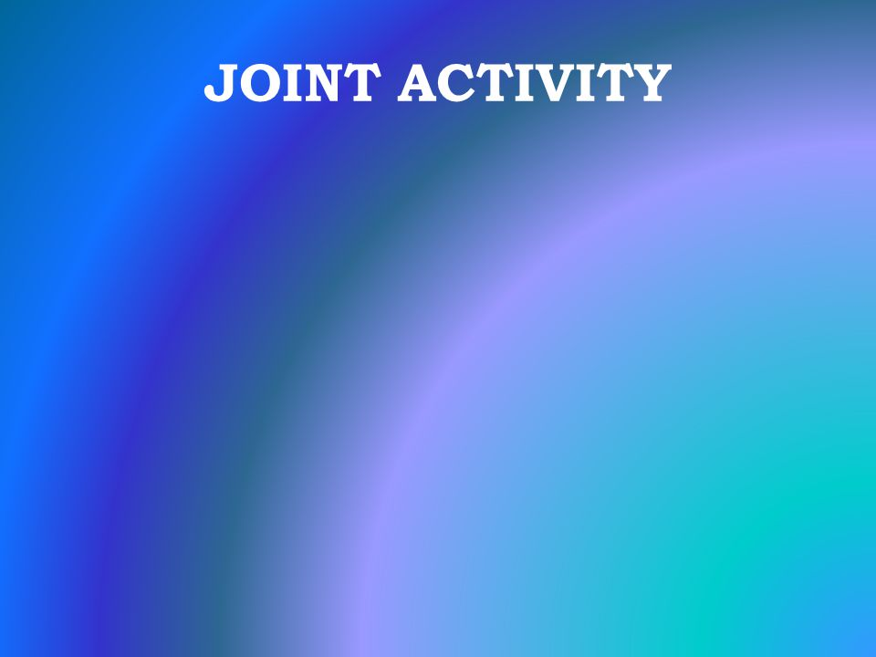 JOINT ACTIVITY