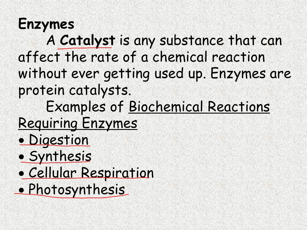 Enzymes A Catalyst is any substance that can affect the rate of a chemical reaction without ever getting used up. Enzymes are protein catalysts.