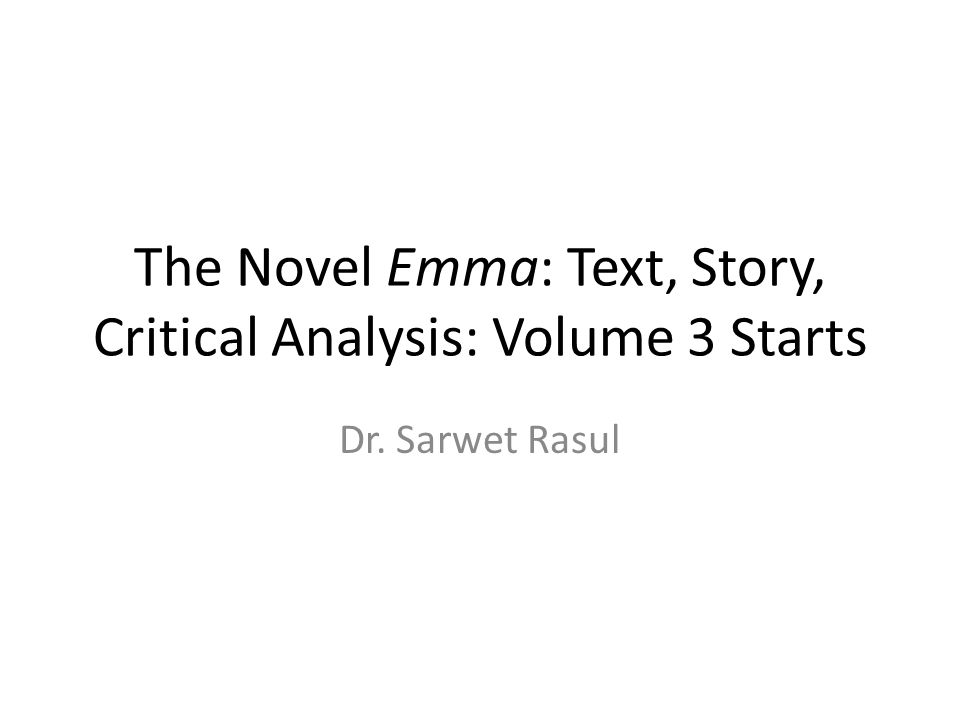 The Novel Emma: Text, Story, Critical Analysis: Volume 3 Starts