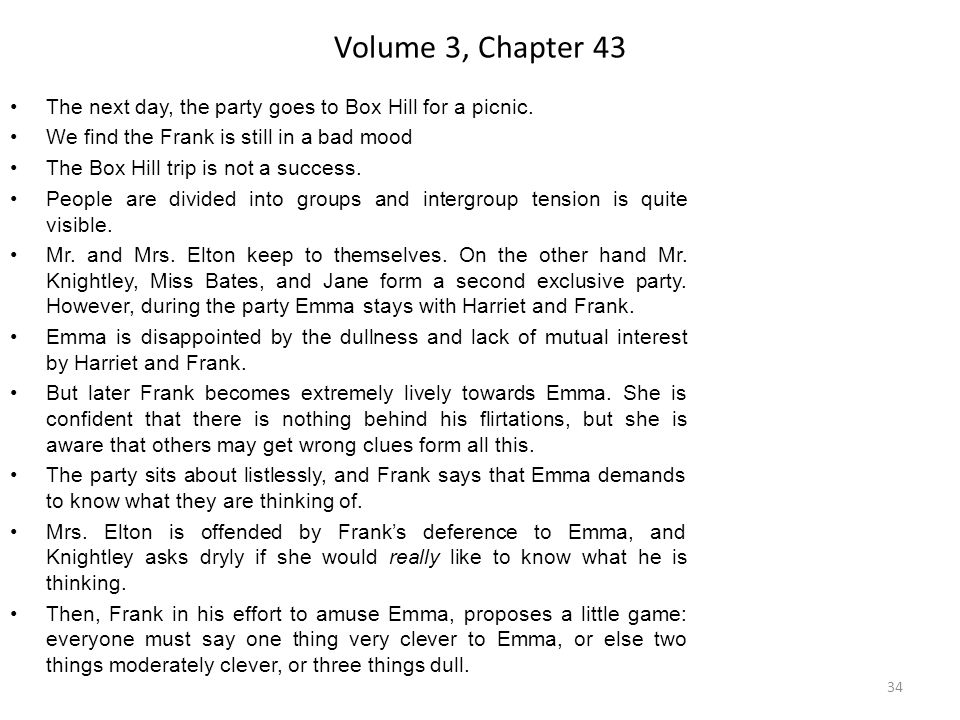 Volume 3, Chapter 43 The next day, the party goes to Box Hill for a picnic. We find the Frank is still in a bad mood.