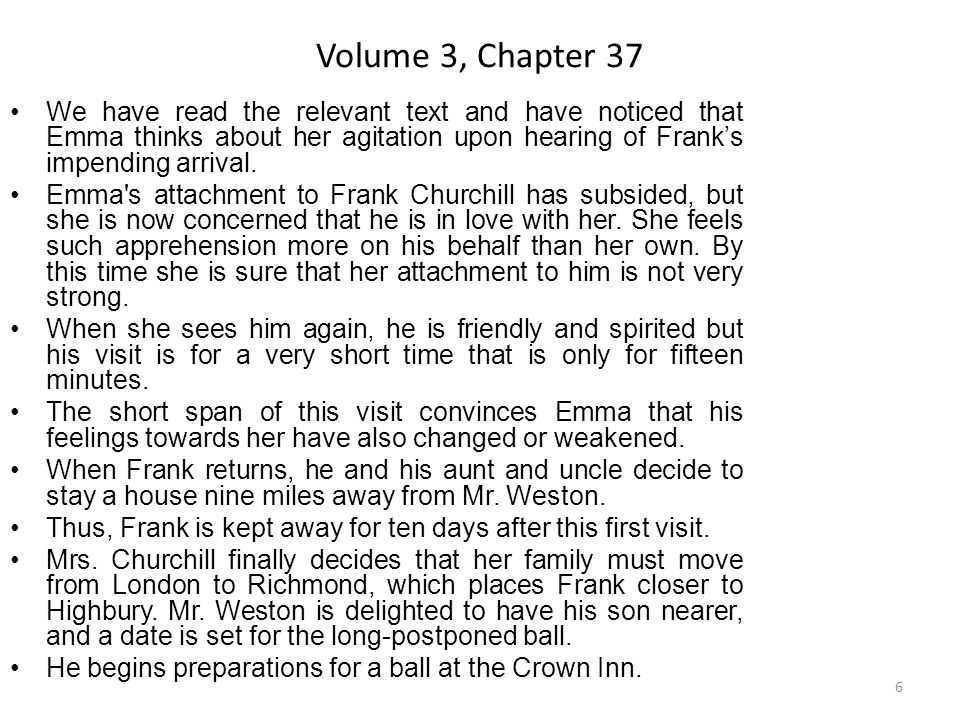 Volume 3, Chapter 37 We have read the relevant text and have noticed that Emma thinks about her agitation upon hearing of Frank's impending arrival.