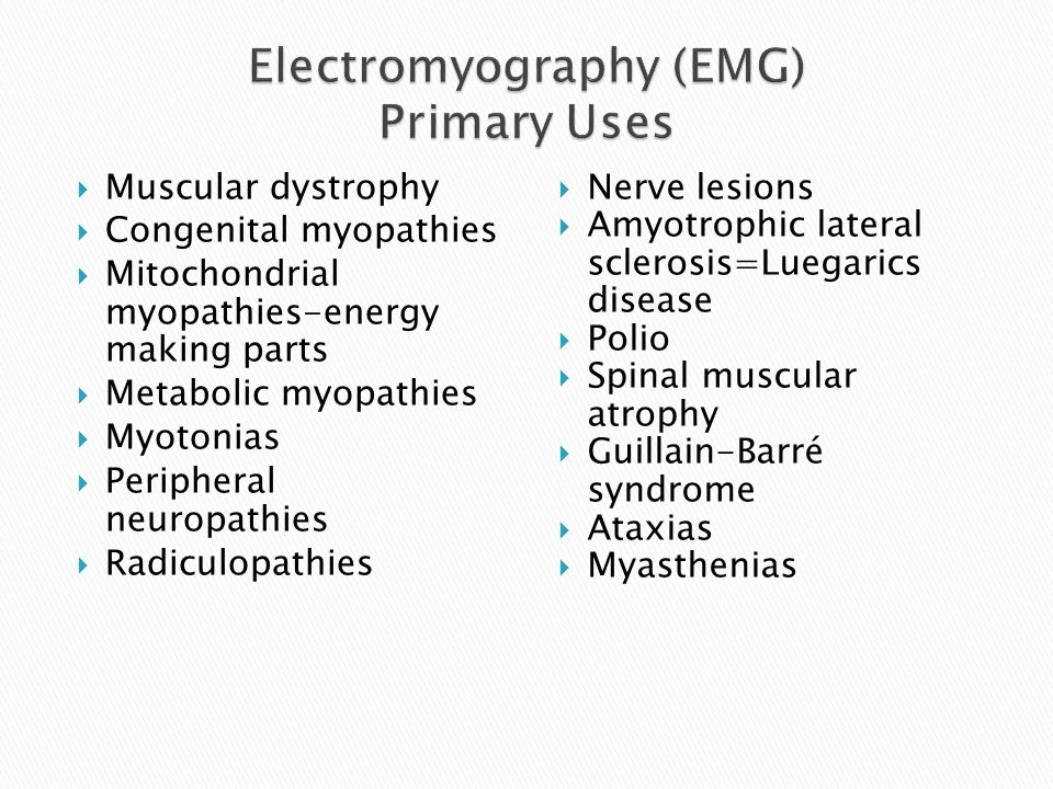 Electromyography (EMG) Primary Uses