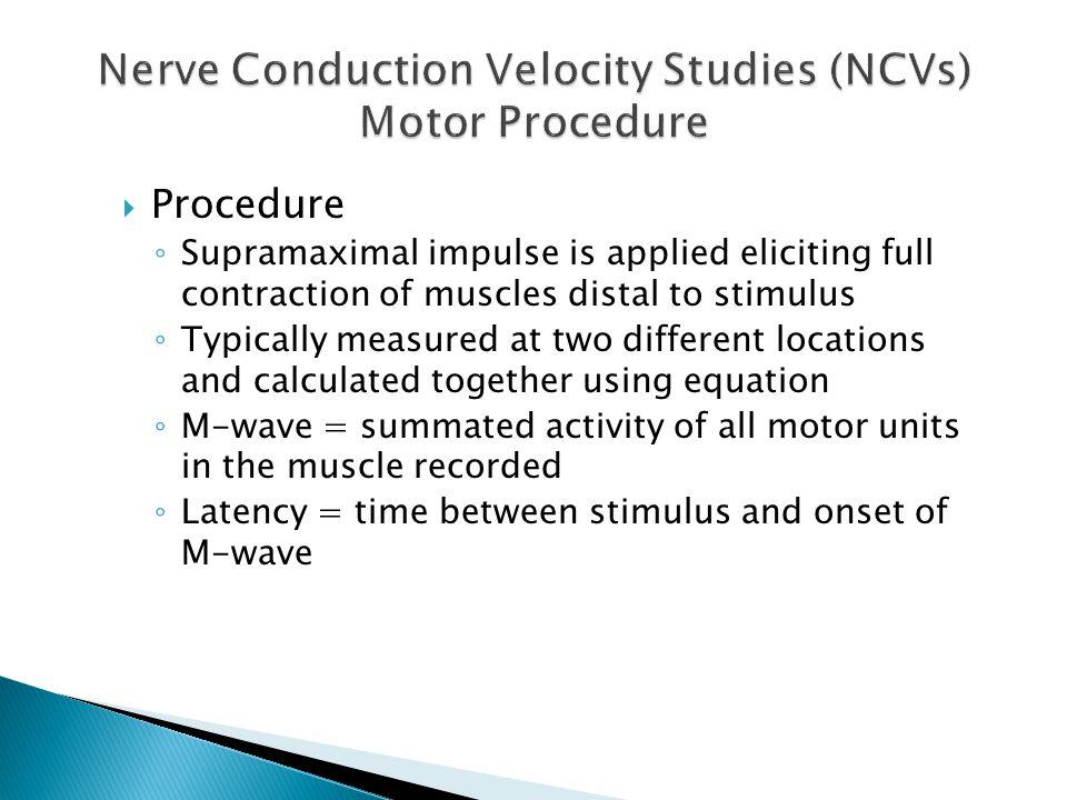 Nerve Conduction Velocity Studies (NCVs) Motor Procedure