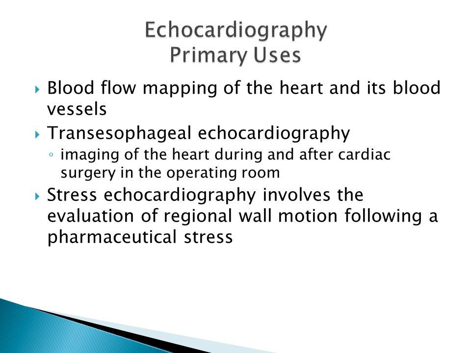 Echocardiography Primary Uses