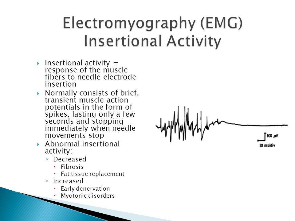 Electromyography (EMG) Insertional Activity