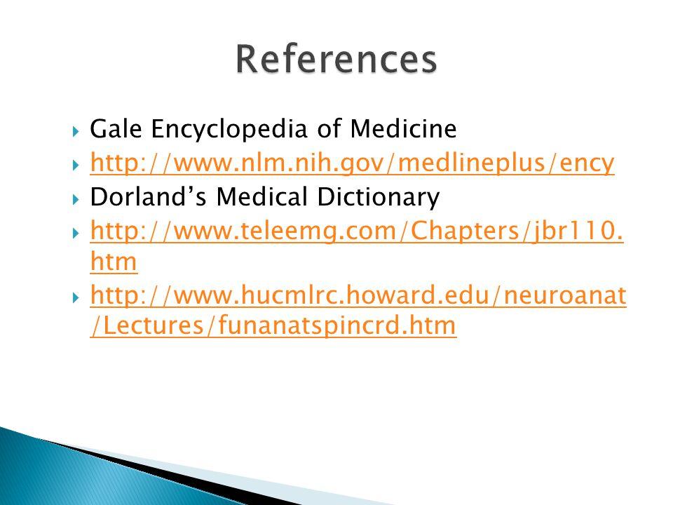 References Gale Encyclopedia of Medicine