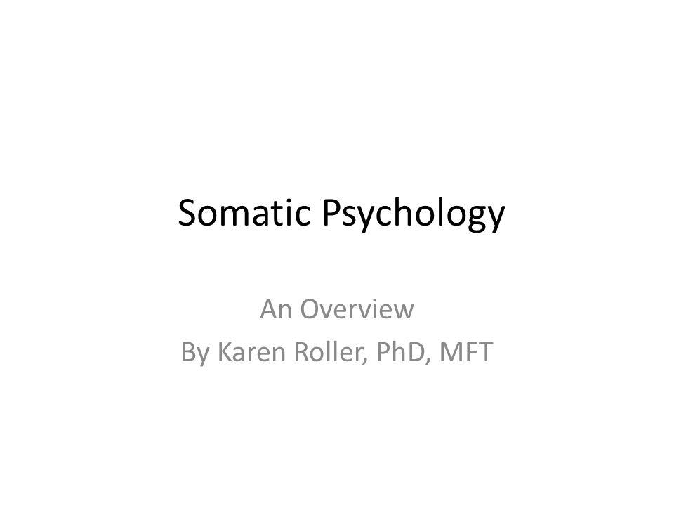 An Overview By Karen Roller, PhD, MFT