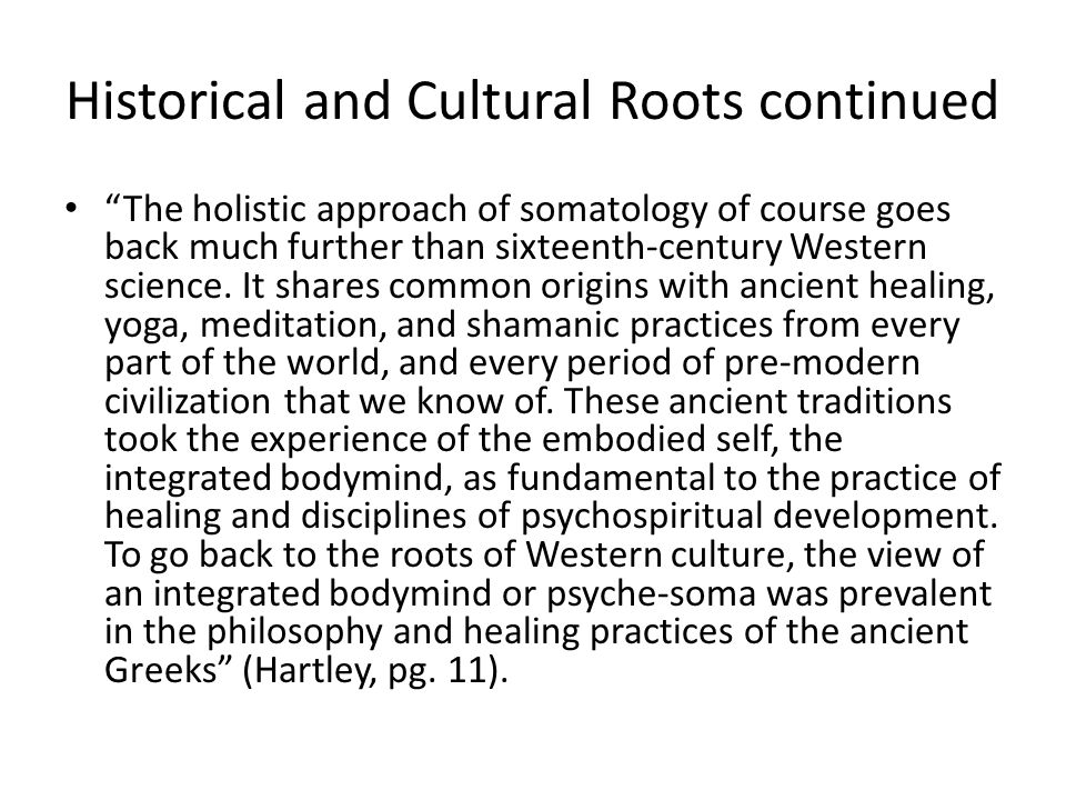 Historical and Cultural Roots continued
