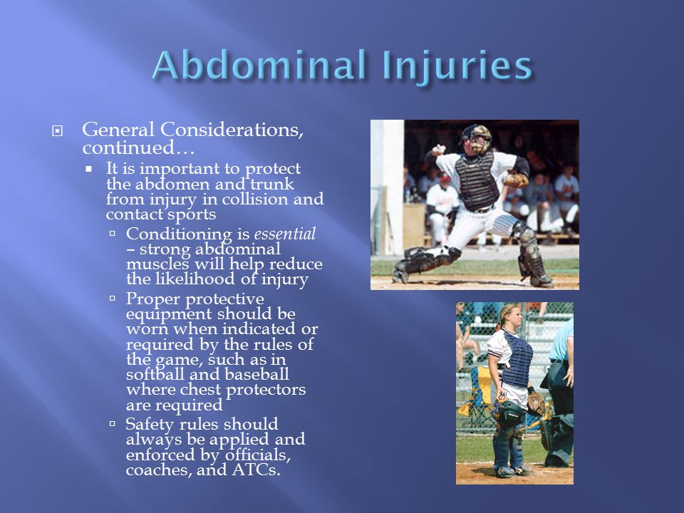 Abdominal Injuries General Considerations, continued…