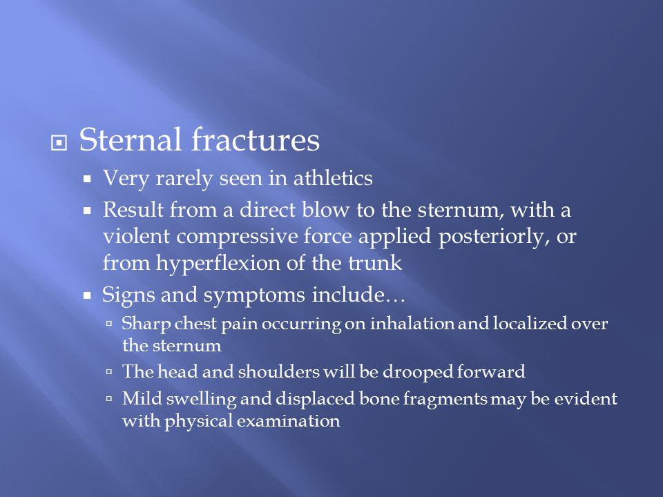 Sternal fractures Very rarely seen in athletics
