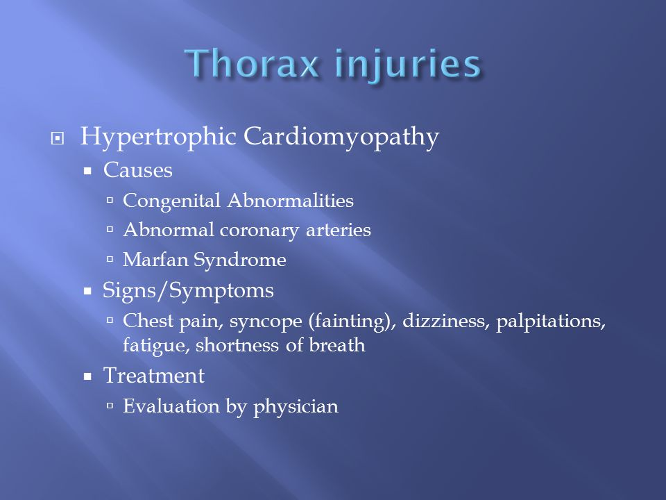 Thorax injuries Hypertrophic Cardiomyopathy Causes Signs/Symptoms