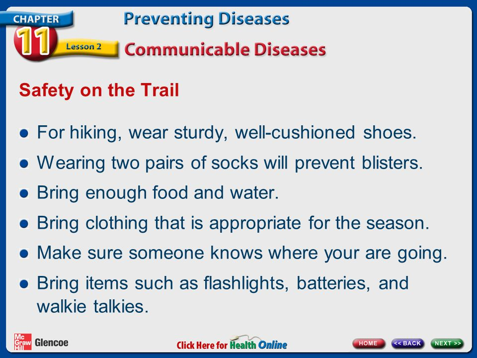 For hiking, wear sturdy, well-cushioned shoes.