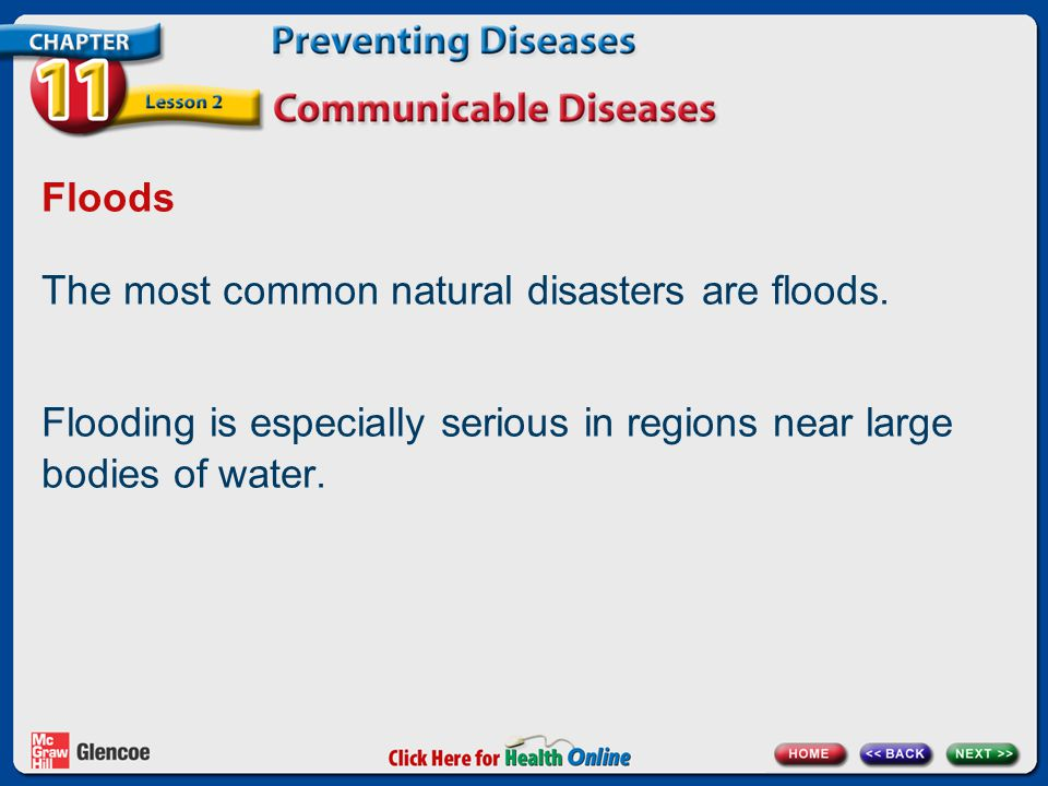 The most common natural disasters are floods.