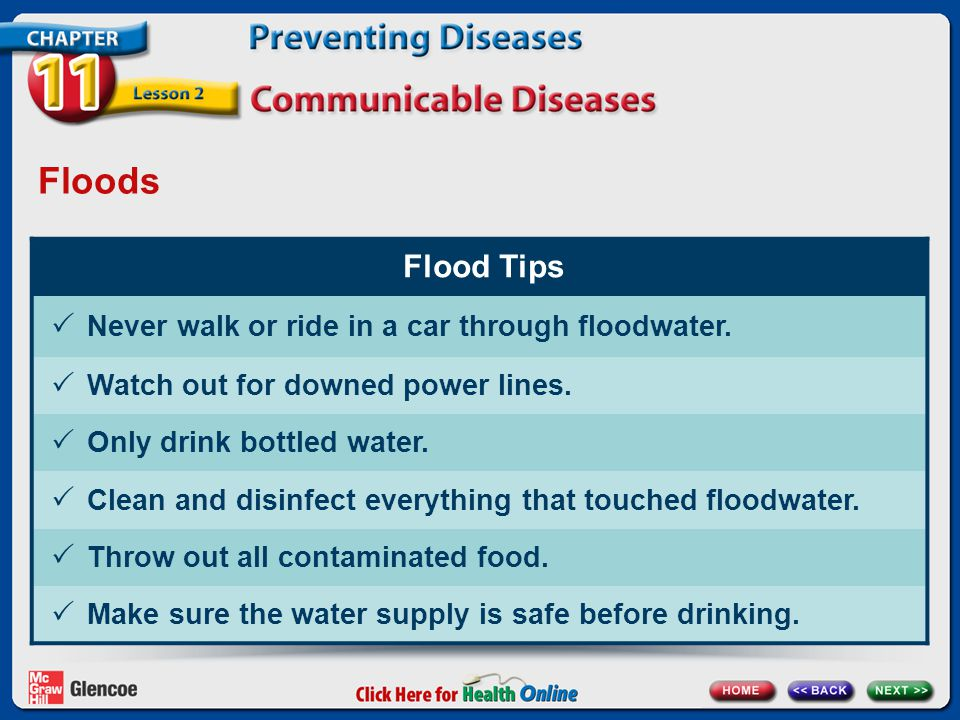 Floods Flood Tips Never walk or ride in a car through floodwater.