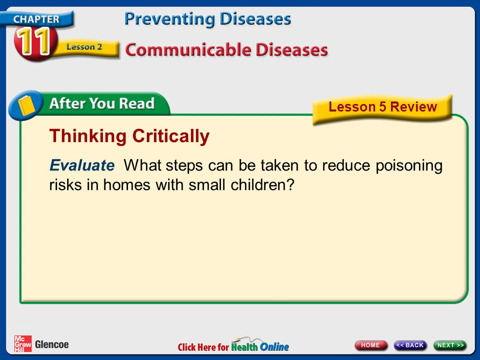 Lesson 5 Review Thinking Critically. Evaluate What steps can be taken to reduce poisoning. risks in homes with small children
