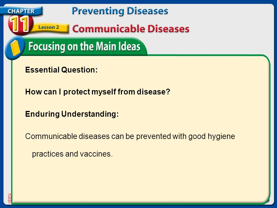 Essential Question: How can I protect myself from disease Enduring Understanding:
