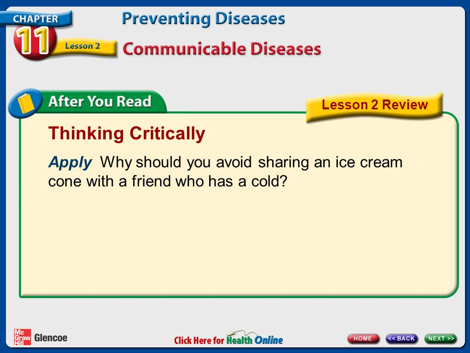 Lesson 2 Review Thinking Critically. Apply Why should you avoid sharing an ice cream cone with a friend who has a cold