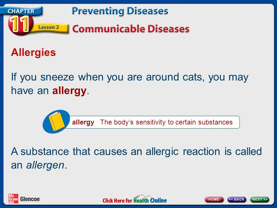 If you sneeze when you are around cats, you may have an allergy.