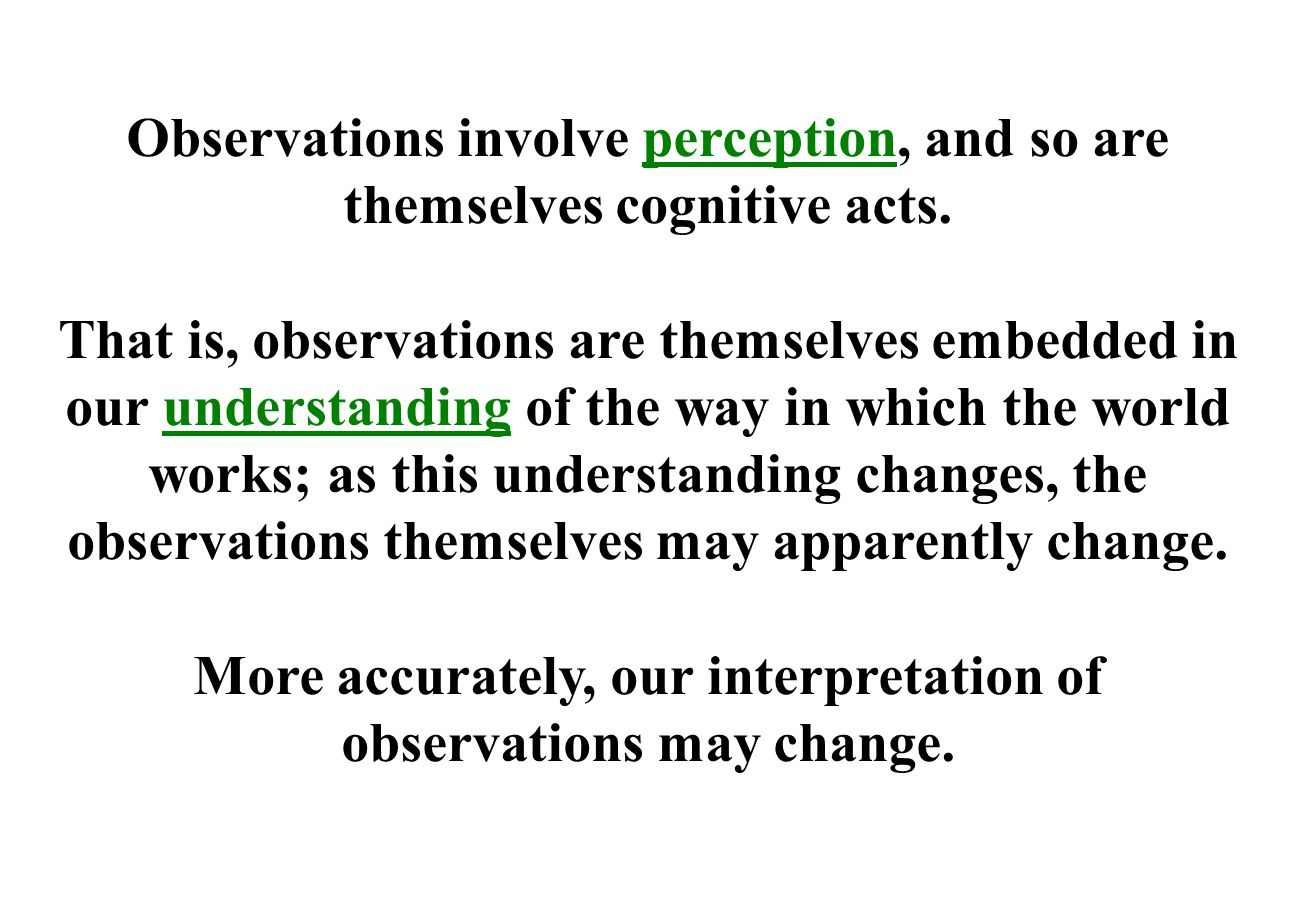 Observations involve perception, and so are themselves cognitive acts.