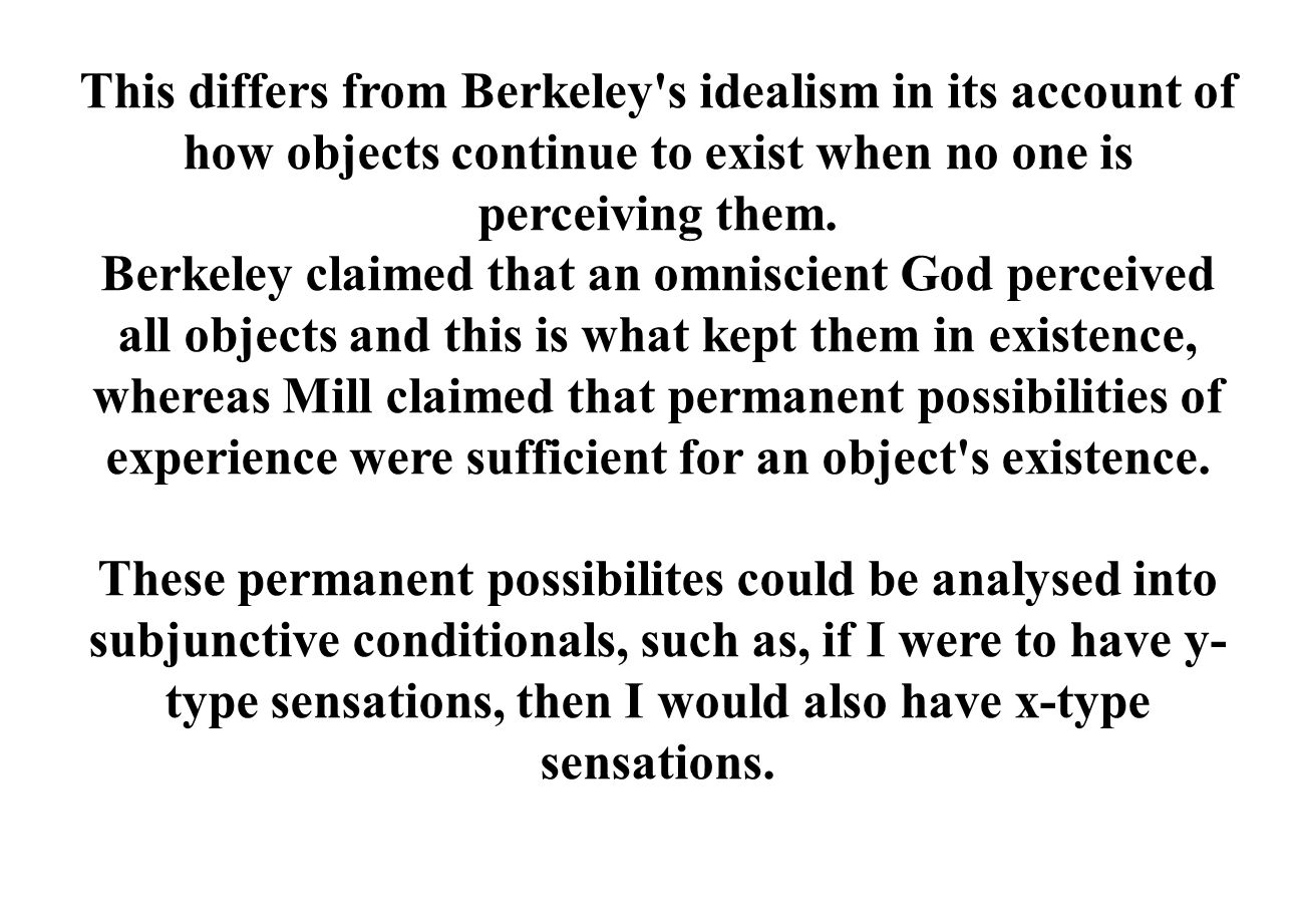 This differs from Berkeley s idealism in its account of how objects continue to exist when no one is perceiving them.