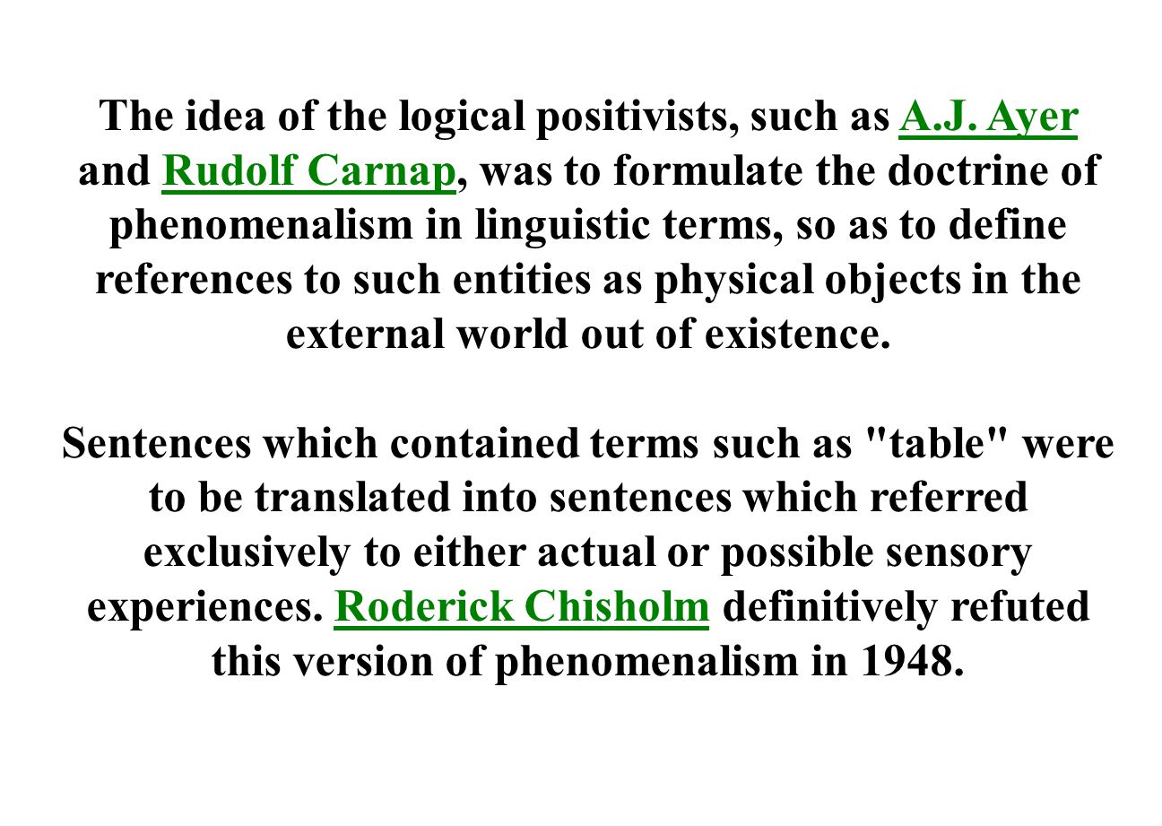 The idea of the logical positivists, such as A. J