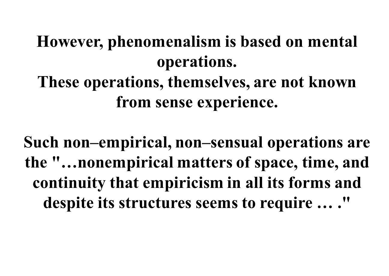 However, phenomenalism is based on mental operations.