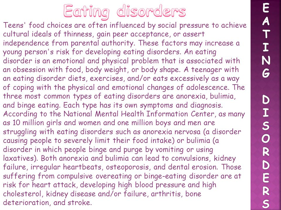 Eating disorders E A T I N G D S O R