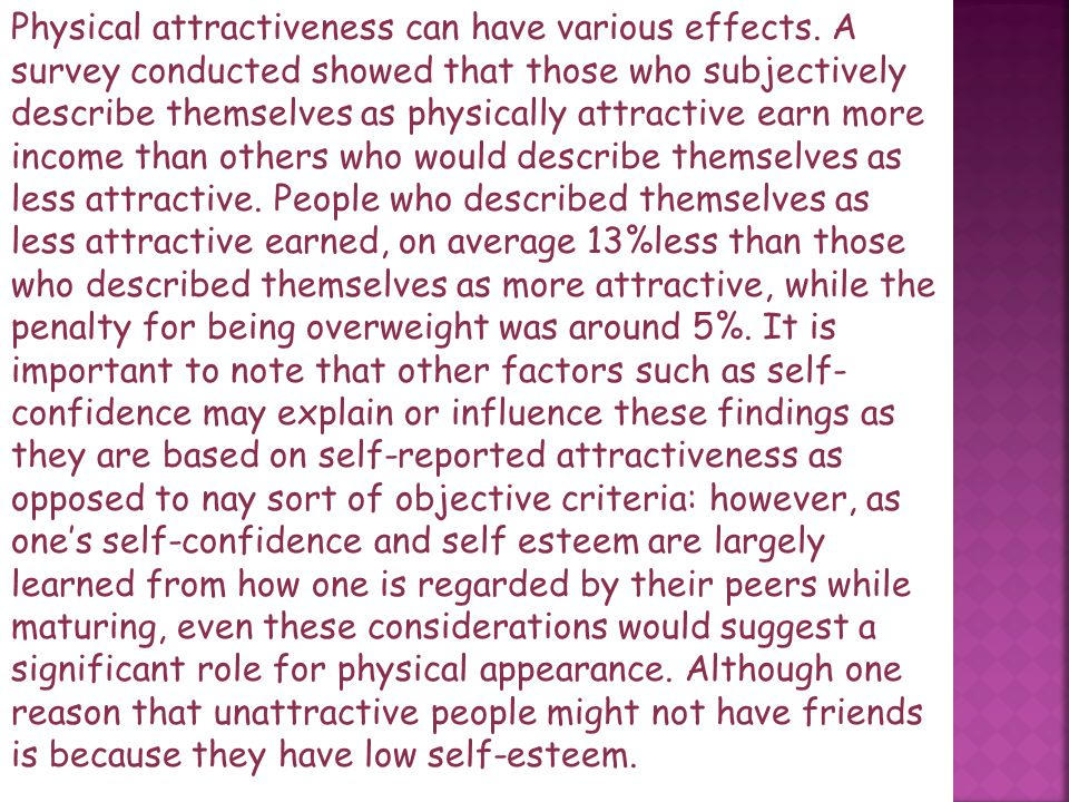 Physical attractiveness can have various effects