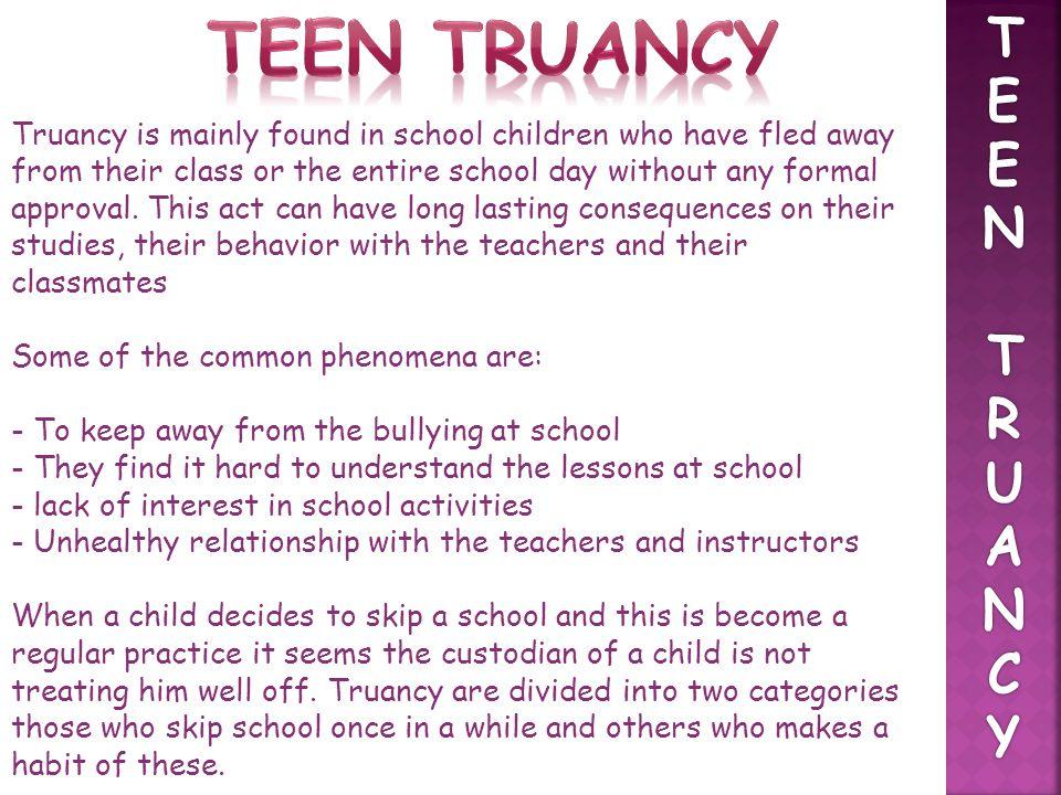 Teen truancy T. E. N. R. U. A. C. Y.