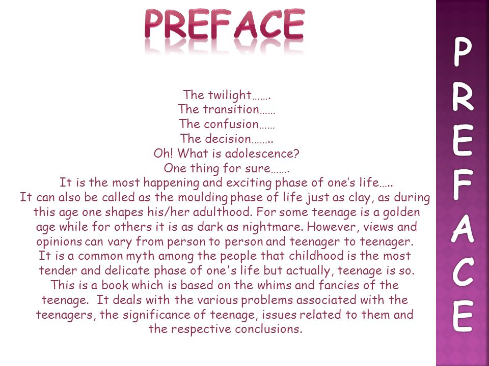Preface P R E F A C The twilight……. The transition…… The confusion……