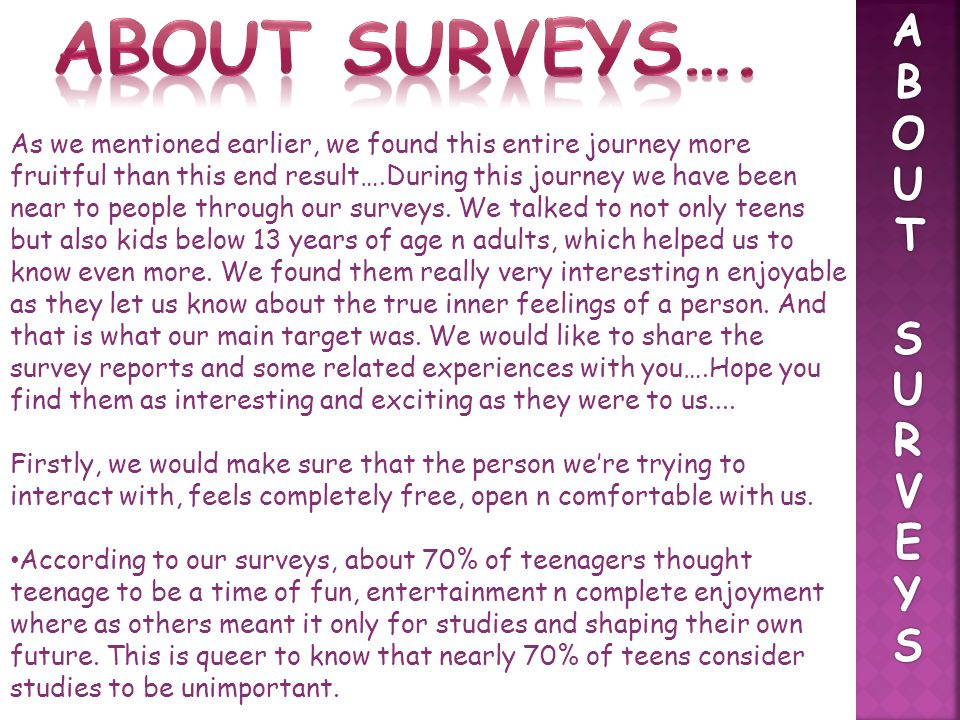 About Surveys…. A B O U T S R V E Y