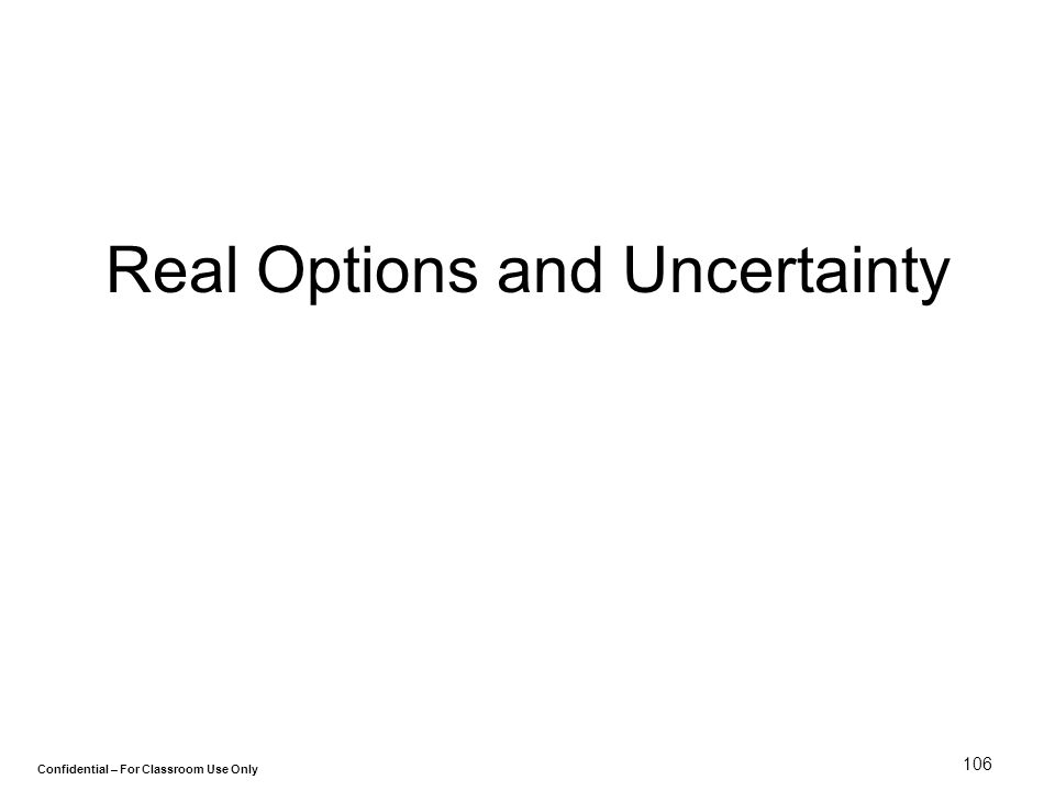 Real Options and Uncertainty