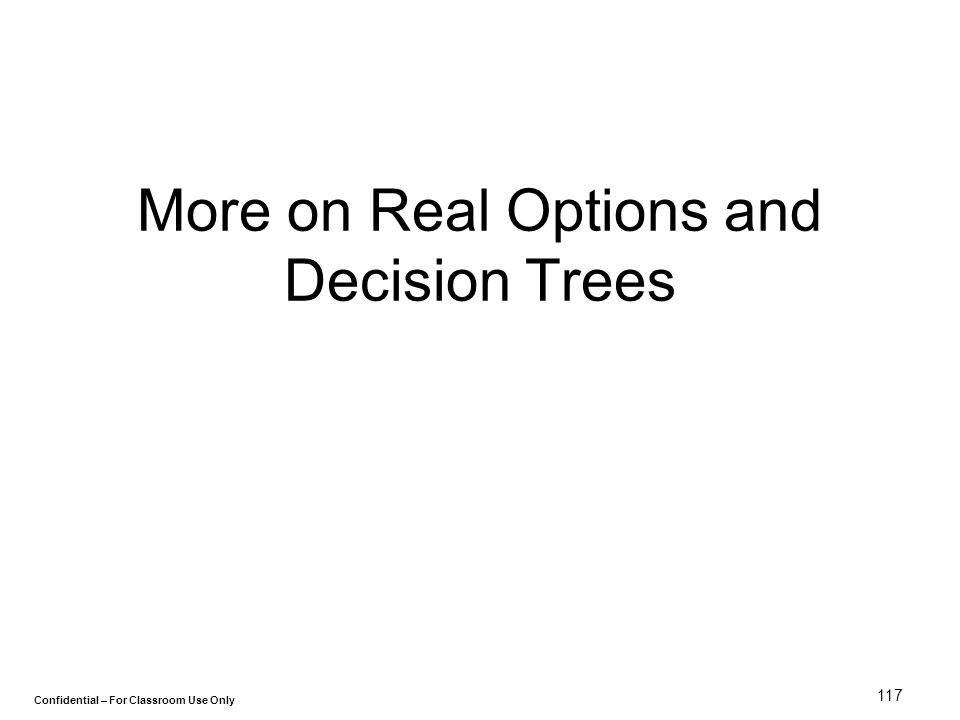 More on Real Options and Decision Trees