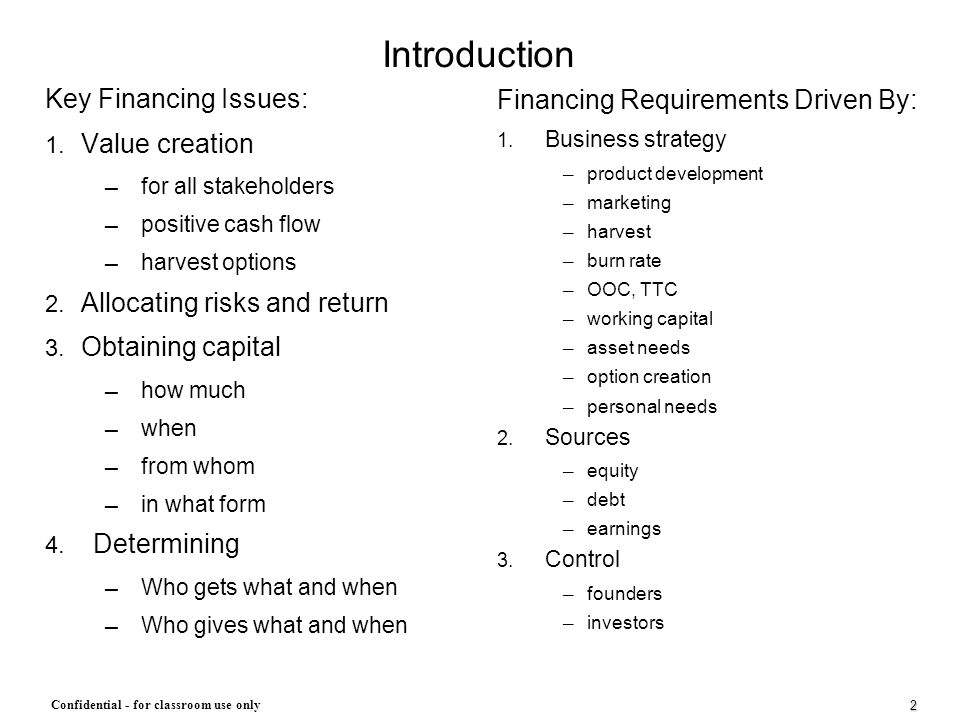 Introduction Key Financing Issues: Financing Requirements Driven By: