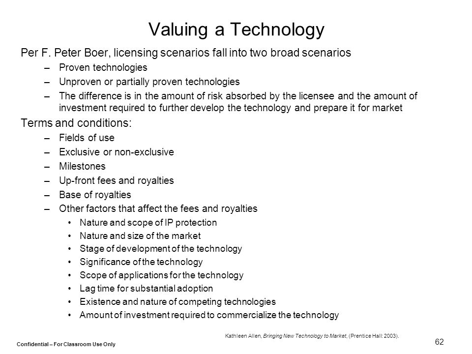 Valuing a Technology Per F. Peter Boer, licensing scenarios fall into two broad scenarios. Proven technologies.