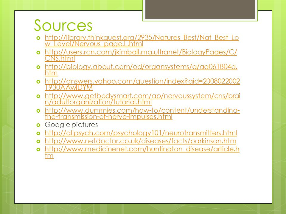 Sources http://library.thinkquest.org/2935/Natures_Best/Nat_Best_Low_Level/Nervous_page.L.html.
