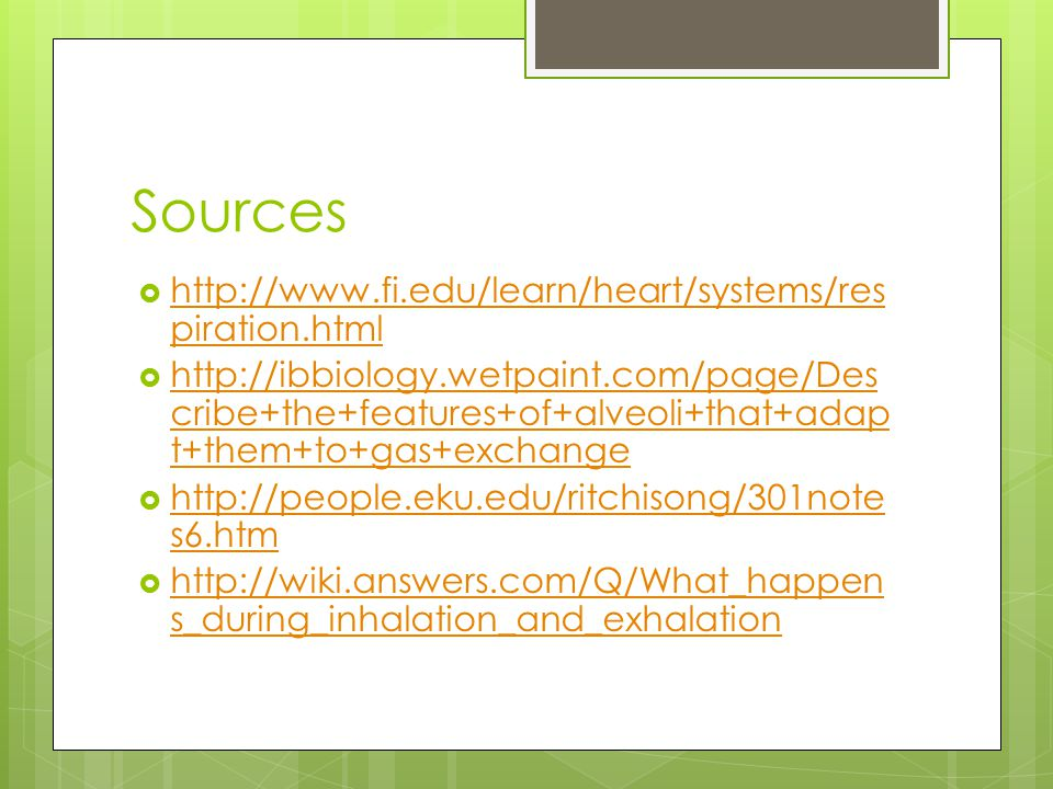 Sources http://www.fi.edu/learn/heart/systems/respiration.html